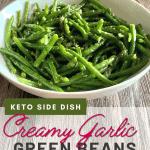 keto green beans recipe pin - creamy garlic green beans