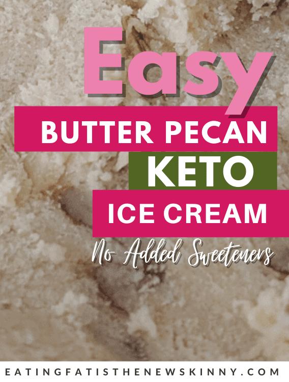 Keto Butter Pecan Ice Cream Recipe Pin