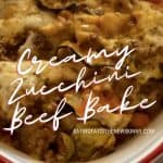 Zucchini Beef Bake in a white bowl