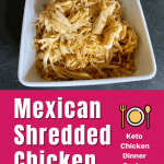 keto mexican shredded chicken recipe pin