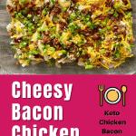 keto cheesy bacon chicken in a casserole dish