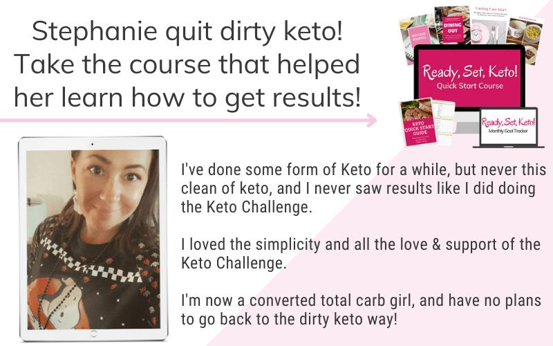 stephanie quit dirty keto testimonial